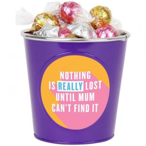 Nothing Is Really Lost Until Mum Can't Find It-Chocolate Bucket