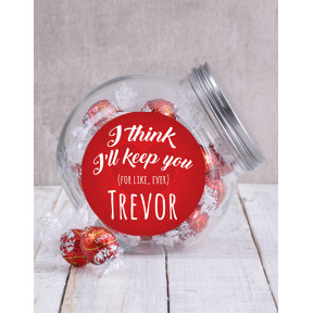Personalised I Think Ill Keep You Candy Jar
