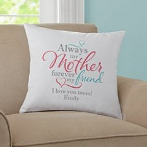 Personalized Cushion 'Always my Mother, Forever my Friend'